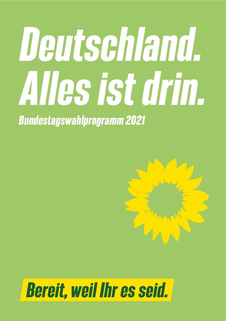 Deutshcland. Alles ist drin - Wahlprogramm DIE GRÜNEN zur Bundestagswahl 2021